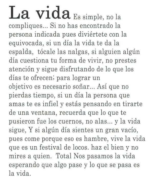 La vida…
